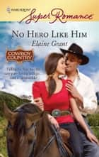 No Hero Like Him ebook by Elaine Grant