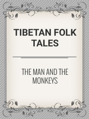 The Man and the Monkeys ebook by Tibetan Folk Tales