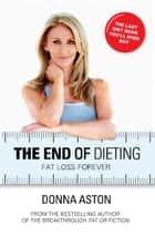 The End of Dieting ebook by Aston, Donna