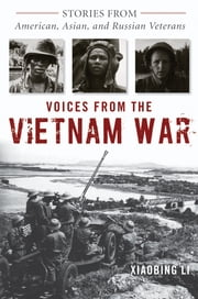 Voices from the Vietnam War - Stories from American, Asian, and Russian Veterans ebook by Xiaobing Li