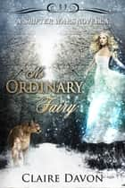 No Ordinary Fairy - Shifter Wars, #1 ebook by Claire Davon