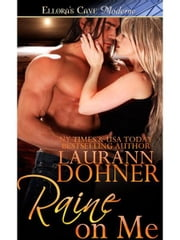Raine on Me (Riding the Raines, Book Two) ebook by Laurann Dohner