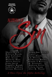 Alphas of Sin ebook by Shayla Black,Rebecca Brooke,Skye Callahan,M.C. Cerny,Michelle Dare,Anissa Garcia,Jenna Jacob,Sapphire Knight,Isabella LaPearl,Glenna Maynard,Morgan Jane Mitchell,Niquel,Alexis Noelle,J.L. Perry,Katherine Rhodes,Brandy L Rivers,M. Stratton,Felicia Tatum,Alice K. Wayne