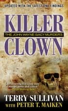 Killer Clown ebook by Terry Sullivan,Peter T. Maiken