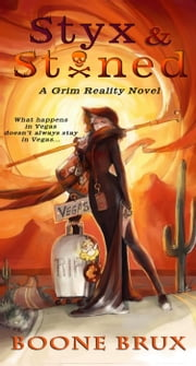 Styx & Stoned - Grim Reality Series ebook by Boone Brux