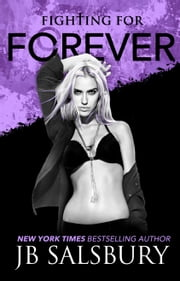 Fighting for Forever ebook by J.B. Salsbury