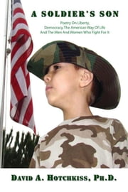 A Soldier's Son ebook by David A. Hotchkiss, Ph.D.