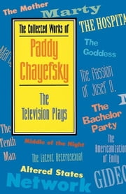 THE TELEVISION PLAYS OF PADDY CHAYEFSKY PAPERBACK ebook by CHAYEFSKY