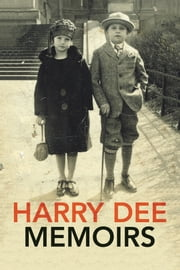 Harry Dee Memoirs ebook by Harry Dee