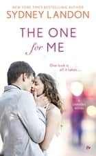 The One For Me ebook by Sydney Landon