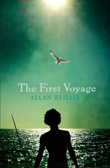 The First Voyage ebook by Alan Baillie