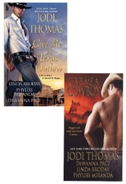 Give Me A Texas Outlaw Bundle with Give Me A Cowboy ebook by Linda Broday,Dewanna Pace,Phyliss Miranda,Jodi Thomas