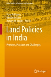 Land Policies in India - Promises, Practices and Challenges ebook by Sony Pellissery, Benjamin Davy, Harvey M. Jacobs