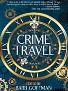 Crime Travel ebook by Barb Goffman, Michael Bracken