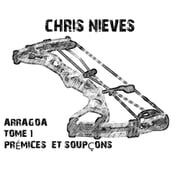 ARRAGOA - Prémices et soupçons ebook by Chris Nieves