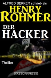 Der Hacker: Thriller ebook by Alfred Bekker,Henry Rohmer
