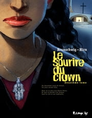 Le sourire du clown (Tome 2) ebook by Luc Brunschwig,Laurent Hirn