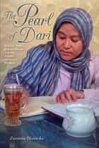 The Pearl of Dari - Poetry and Personhood among Young Afghans in Iran ebook by Zuzanna Olszewska