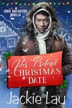 Her Pretend Christmas Date - A Cider Bar Sisters Novella ebook by Jackie Lau