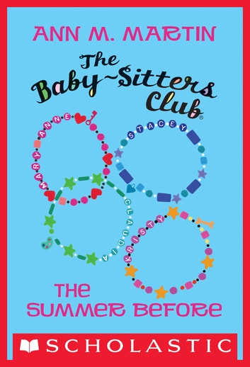 The Summer Before (The Baby-Sitters Club) ebooks by Ann M. Martin