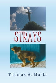 STRAYS ebook by Thomas A. Marks