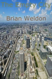 The Empty City ebook by Brian Weldon