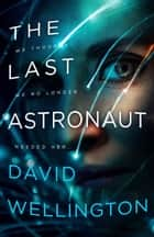 The Last Astronaut ebook by David Wellington