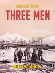 Three Men 電子書 by Maxim Gorky