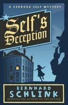Self's Deception - A Gerhard Self Mystery ebook by Prof Bernhard Schlink