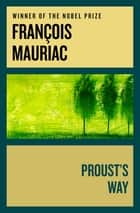 Proust's Way ebook by François Mauriac