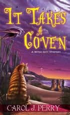 It Takes a Coven ebook by Carol J. Perry