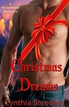 Christmas Dreams ebook by Cynthia Breeding