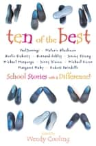 Ten of the Best: School Stories with a Difference ebook by Wendy Cooling