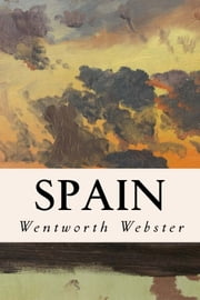 Spain ebook by Wentworth Webster