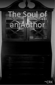The Soul of an Author ebook by ~CRK