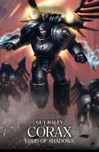 Corax: Lord of Shadows ebook by Guy Haley