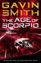 The Age of Scorpio ebook by Gavin G. Smith