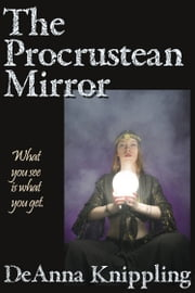 The Procrustean Mirror ebook by DeAnna Knippling