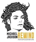 Michael Jackson: Rewind - The Life and Legacy of Pop Music's King ebook by Daryl Easlea, Ndugu Chancler