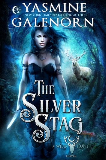 The Silver Stag - The Wild Hunt, #1 eBook by Yasmine Galenorn