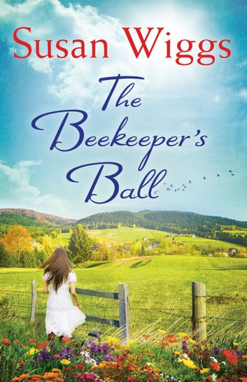 The Beekeeper's Ball (A Bella Vista novel, Book 2) ebook by Susan Wiggs
