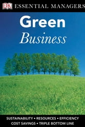 DK Essential Managers: Green Business ebook by Bibi Van Der Zee