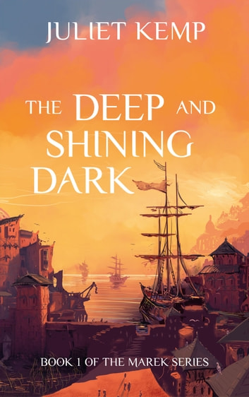 The Deep and Shining Dark ebook by Juliet Kemp
