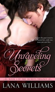 Unraveling Secrets ebook by Lana Williams