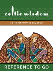 Celtic Wisdom: Reference to Go - 36 Inspirational Legends ebook by Duncan Baird,Sally Taylor