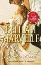 Once Upon A Scandal ebook by Delilah Marvelle