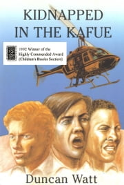 Kidnapped in the Kafue ebook by Duncan Watt