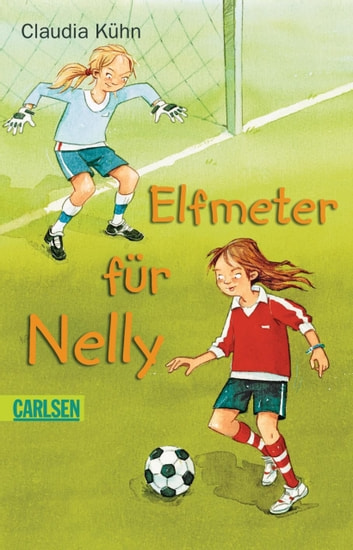 Elfmeter für Nelly ebook by Claudia Kühn