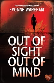 Out of Sight Out of Mind ebook by Evonne Wareham