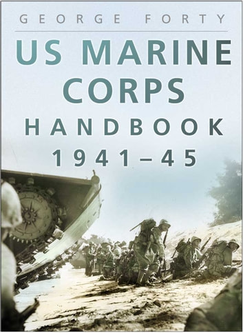 US Marine Corps Handbook 1941-45 ebook by George Forty